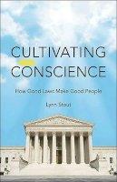 Stout, Lynn A. - Cultivating Conscience - 9780691139951 - V9780691139951