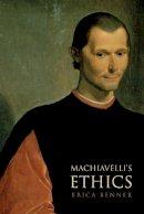 Benner, Erica - Machiavelli's Ethics - 9780691141770 - V9780691141770