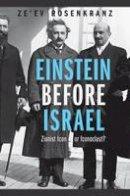 Rosenkranz, Ze'ev - Einstein Before Israel: Zionist Icon or Iconoclast? - 9780691144122 - V9780691144122