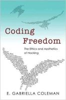 Coleman, E. Gabriella - Coding Freedom: The Ethics and Aesthetics of Hacking - 9780691144610 - V9780691144610