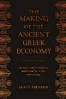 Bresson, Alain - The Making of the Ancient Greek Economy - 9780691144702 - V9780691144702