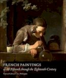 Conisbee, Philip - French Paintings of the Fifteenth Through the Eighteenth Century - 9780691145358 - V9780691145358