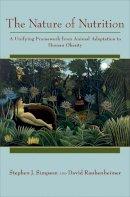 Simpson, Stephen J., Raubenheimer, David - The Nature of Nutrition: A Unifying Framework from Animal Adaptation to Human Obesity - 9780691145655 - V9780691145655
