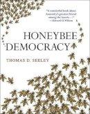 Seeley, Thomas D. - Honeybee Democracy - 9780691147215 - V9780691147215