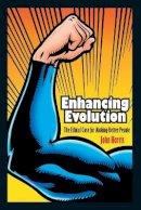 Harris, John - Enhancing Evolution: The Ethical Case for Making Better People - 9780691148168 - V9780691148168