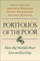 Collins, Daryl, Morduch, Jonathan, Rutherford, Stuart, Ruthven, Orlanda - Portfolios of the Poor: How the World's Poor Live on $2 a Day - 9780691148199 - V9780691148199