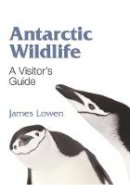 Lowen, James - Antarctic Wildlife - 9780691150338 - V9780691150338