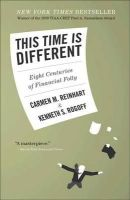 Reinhart, Carmen M., Rogoff, Kenneth S - This Time Is Different: Eight Centuries of Financial Folly - 9780691152646 - V9780691152646