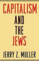 Muller, Jerry Z. - Capitalism and the Jews - 9780691153063 - V9780691153063