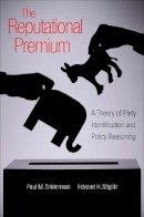 Sniderman, Paul M.; Stiglitz, Edward H. - The Reputational Premium - 9780691154145 - V9780691154145