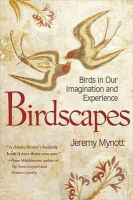 Mynott, Jeremy - Birdscapes: Birds in Our Imagination and Experience - 9780691154282 - V9780691154282