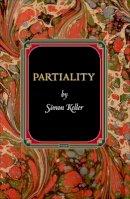 Keller, Simon - Partiality (Princeton Monographs in Philosophy) - 9780691154732 - V9780691154732