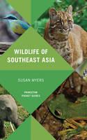 Myers, Susan - Wildlife of Southeast Asia (Princeton Pocket Guides) - 9780691154855 - V9780691154855