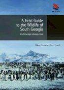 Burton, Robert, Croxall, John - A Field Guide to the Wildlife of South Georgia (Wild Guides) - 9780691156613 - V9780691156613
