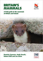 Couzens, Dominic, Swash, Andy, Still, Robert, Dunn, Jon - Britain's Mammals: A Field Guide to the Mammals of Britain and Ireland (WILDGuides) - 9780691156972 - V9780691156972