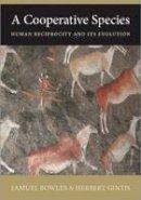 Bowles, Samuel, Gintis, Herbert - A Cooperative Species: Human Reciprocity and Its Evolution - 9780691158167 - V9780691158167