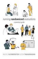 Glennerster, Rachel; Takavarasha, Kudzai - Running Randomized Evaluations - 9780691159270 - V9780691159270