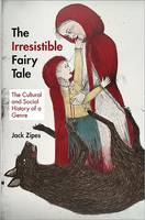 Zipes, Jack - The Irresistible Fairy Tale - 9780691159553 - V9780691159553