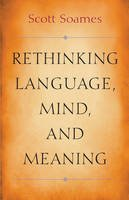 Soames, Scott - Rethinking Language, Mind, and Meaning (Carl G. Hempel Lecture Series) - 9780691160450 - V9780691160450