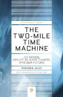 Alley, Richard B. - The Two-Mile Time Machine: Ice Cores, Abrupt Climate Change, and Our Future (Princeton Science Library) - 9780691160832 - V9780691160832