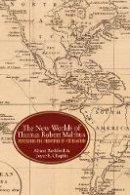 Bashford, Alison, Chaplin, Joyce E. - The New Worlds of Thomas Robert Malthus: Rereading the