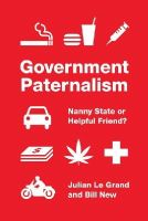 Le Grand, Julian, New, Bill - Government Paternalism: Nanny State or Helpful Friend? - 9780691164373 - V9780691164373