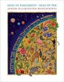 - Skies of Parchment, Seas of Ink: Jewish Illuminated Manuscripts - 9780691165240 - V9780691165240