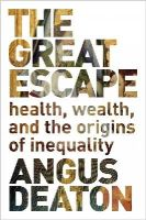 Deaton, Angus - The Great Escape: Health, Wealth, and the Origins of Inequality - 9780691165622 - V9780691165622