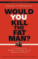 Edmonds, David - Would You Kill the Fat Man?: The Trolley Problem and What Your Answer Tells Us about Right and Wrong - 9780691165639 - V9780691165639