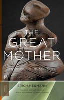 Neumann, Erich - The Great Mother: An Analysis of the Archetype (Princeton Classics) - 9780691166070 - V9780691166070