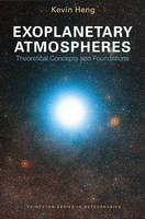 Heng, Kevin - Exoplanetary Atmospheres: Theoretical Concepts and Foundations (Princeton Series in Astrophysics) - 9780691166988 - V9780691166988