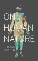 Scruton, Roger - On Human Nature - 9780691168753 - V9780691168753