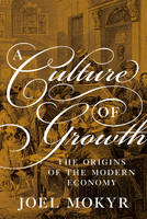 Mokyr, Joel - A Culture of Growth: The Origins of the Modern Economy (Graz Schumpeter Lectures) - 9780691168883 - V9780691168883