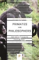 de Waal, Frans - Primates and Philosophers: How Morality Evolved (Princeton Science Library) - 9780691169163 - V9780691169163