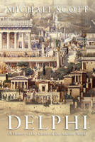 Scott, Michael - Delphi: A History of the Center of the Ancient World - 9780691169842 - V9780691169842