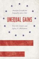Lindert, Peter H., Williamson, Jeffrey G. - Unequal Gains: American Growth and Inequality since 1700 (The Princeton Economic History of the Western World) - 9780691170497 - V9780691170497