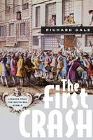 Dale, Richard - The First Crash: Lessons from the South Sea Bubble - 9780691170947 - V9780691170947