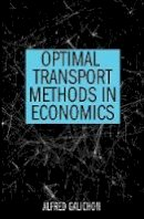 Galichon, Alfred - Optimal Transport Methods in Economics - 9780691172767 - V9780691172767