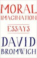 Bromwich, David - Moral Imagination: Essays - 9780691173160 - V9780691173160