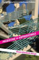 Hough, Susan Elizabeth - Predicting the Unpredictable: The Tumultuous Science of Earthquake Prediction - 9780691173306 - V9780691173306