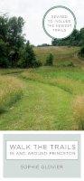Glovier, Sophie - Walk the Trails in and Around Princeton - 9780691175263 - V9780691175263
