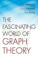 Benjamin, Arthur, Chartrand, Gary, Zhang, Ping - The Fascinating World of Graph Theory - 9780691175638 - V9780691175638
