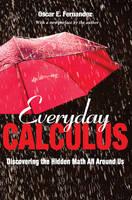 Fernandez, Oscar E. - Everyday Calculus: Discovering the Hidden Math All around Us - 9780691175751 - V9780691175751
