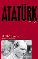 Hanioğlu, M. Şükrü - Atatürk: An Intellectual Biography - 9780691175829 - V9780691175829