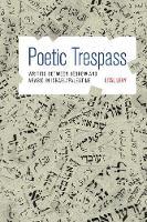 Levy, Lital - Poetic Trespass: Writing between Hebrew and Arabic in Israel/Palestine - 9780691176093 - V9780691176093