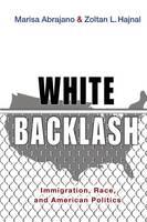 Abrajano, Marisa, Hajnal, Zoltan L. - White Backlash: Immigration, Race, and American Politics - 9780691176192 - V9780691176192