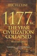 Cline, Eric H. - 1177 B.C.: The Year Civilization Collapsed: Revised and Updated (Turning Points in Ancient History, 1) - 9780691208015 - V9780691208015