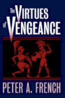 French, Peter A. - The Virtues of Vengeance - 9780700610761 - V9780700610761