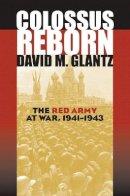 Glantz, David M. - Colossus Reborn: The Red Army at War (Modern War Studies (Hardcover)) - 9780700613533 - V9780700613533