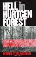 Rush, Robert Sterling - Hell in Hurtgen Forest: The Ordeal and Triumph of an American Infantry Regiment (Modern War Studies) (Modern War Studies (Paperback)) - 9780700613601 - V9780700613601
